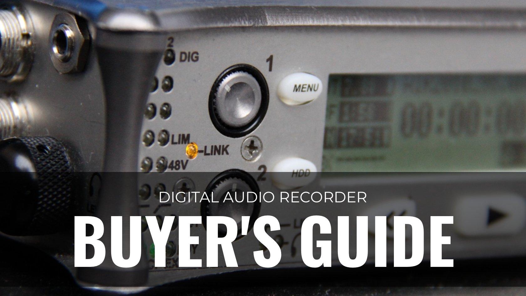 Digital Audio Recorder Buyer's Guide