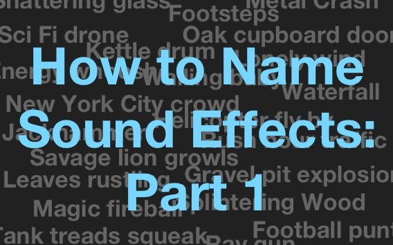 How to Name Sound Effects 1