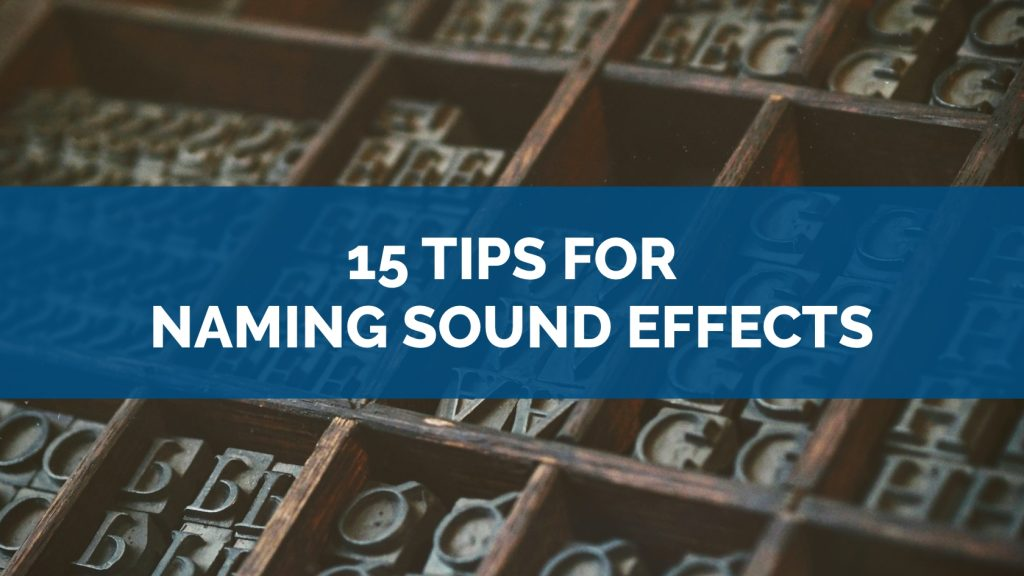 Metadata Theory 15 Tips for Naming Sound Effects v2