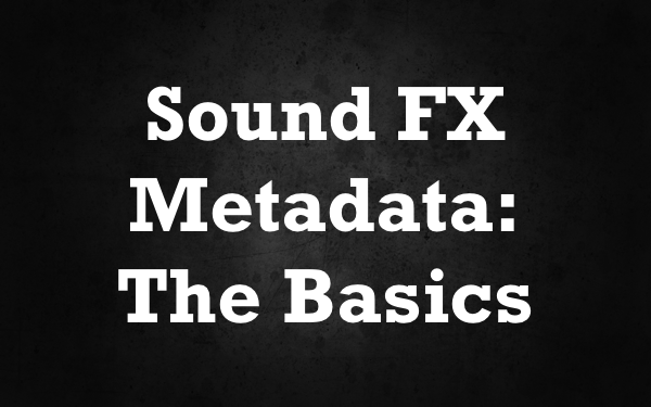 An Introduction to Sound FX Metadata 1 Hero