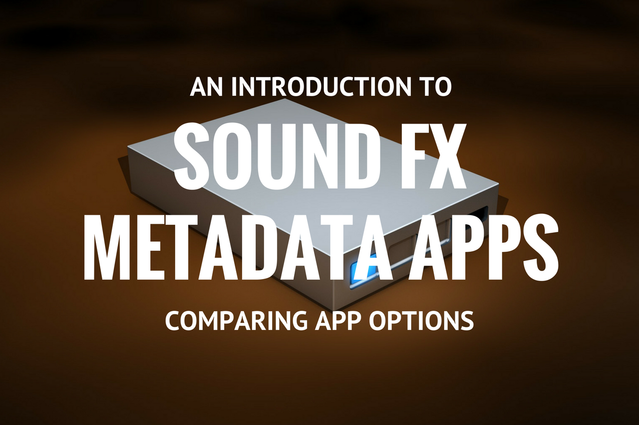 An Introduction to Sound FX Metadata Apps 2 – Comparing Apps