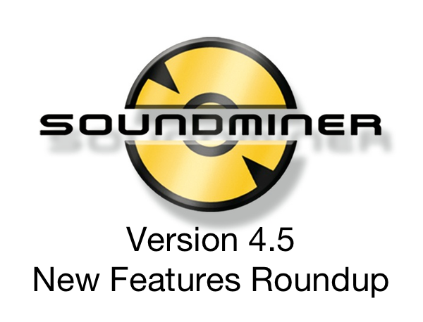 Soundminer 4.5 Pro – New Features Roundup