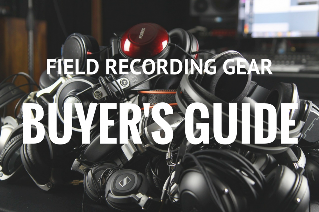 Field Recording Gear Buyer's Guide | Creative Field Recording