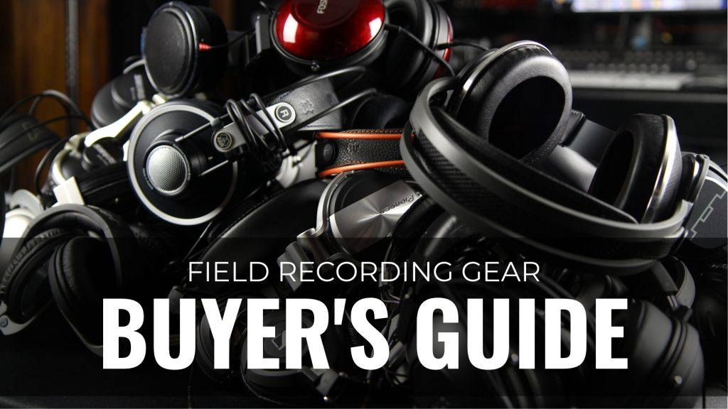 Gear Field Recording Gear Buyers Guide Thin v2
