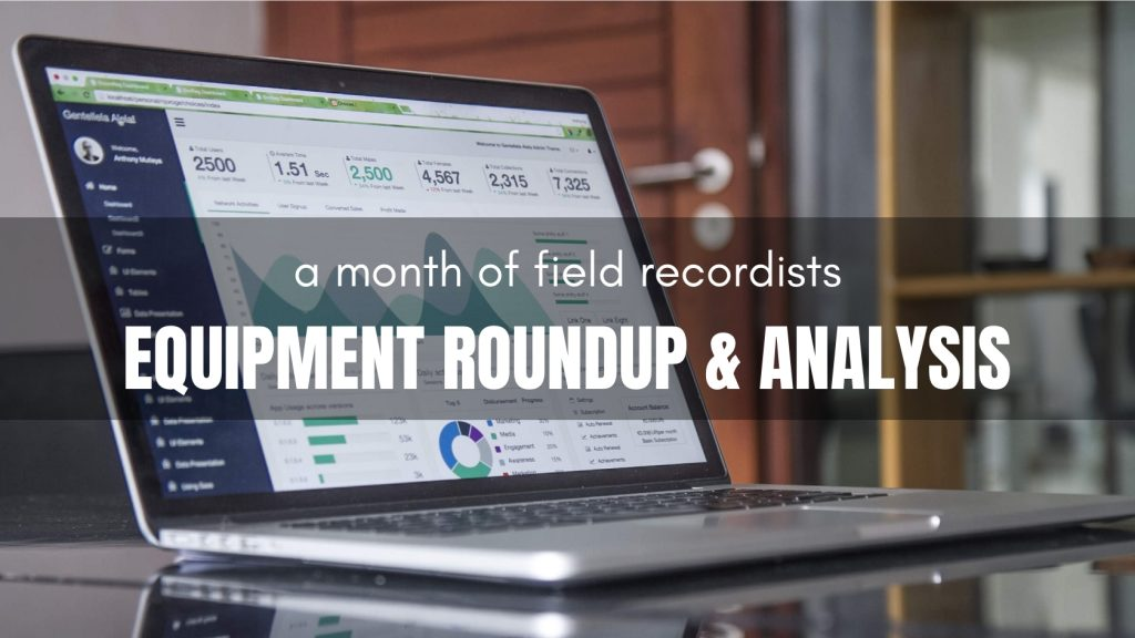 Month of Field Recordists Equipment Roundup and Analysis 2015 v3