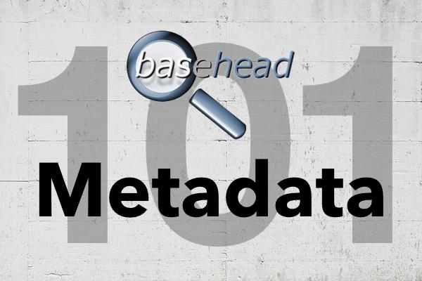 Basehead Metadata 101