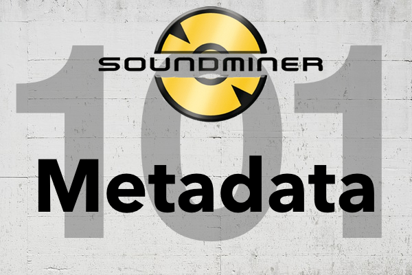 Soundminer Metadata 101