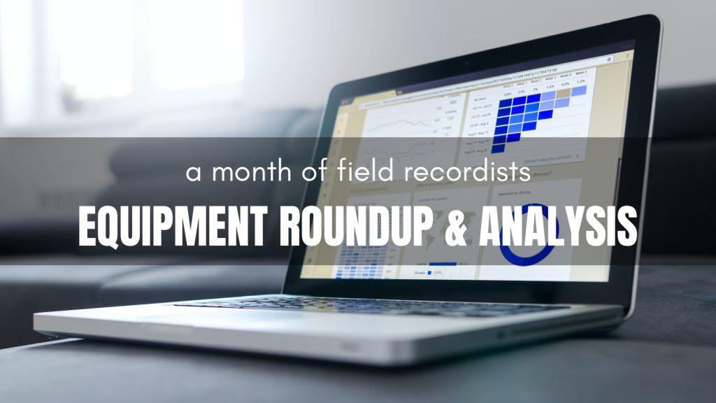 Field Recording Equipment and Analysis Year 2