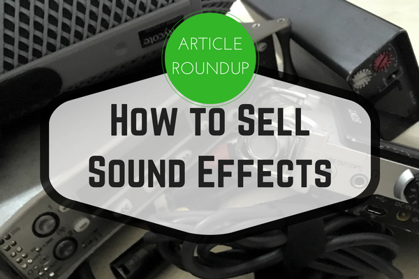 Roundup: How to Sell Sound Effects