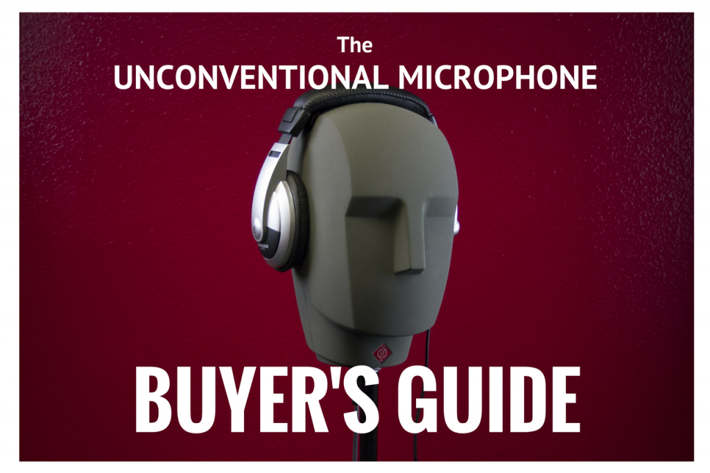 The Unconventional Microphone Buyer's Guide | Creative Field