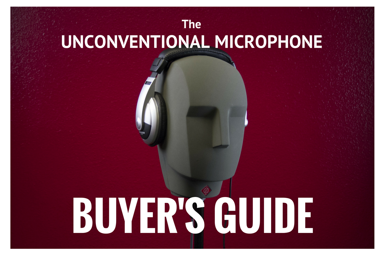 The Unconventional Microphone Buyer's Guide
