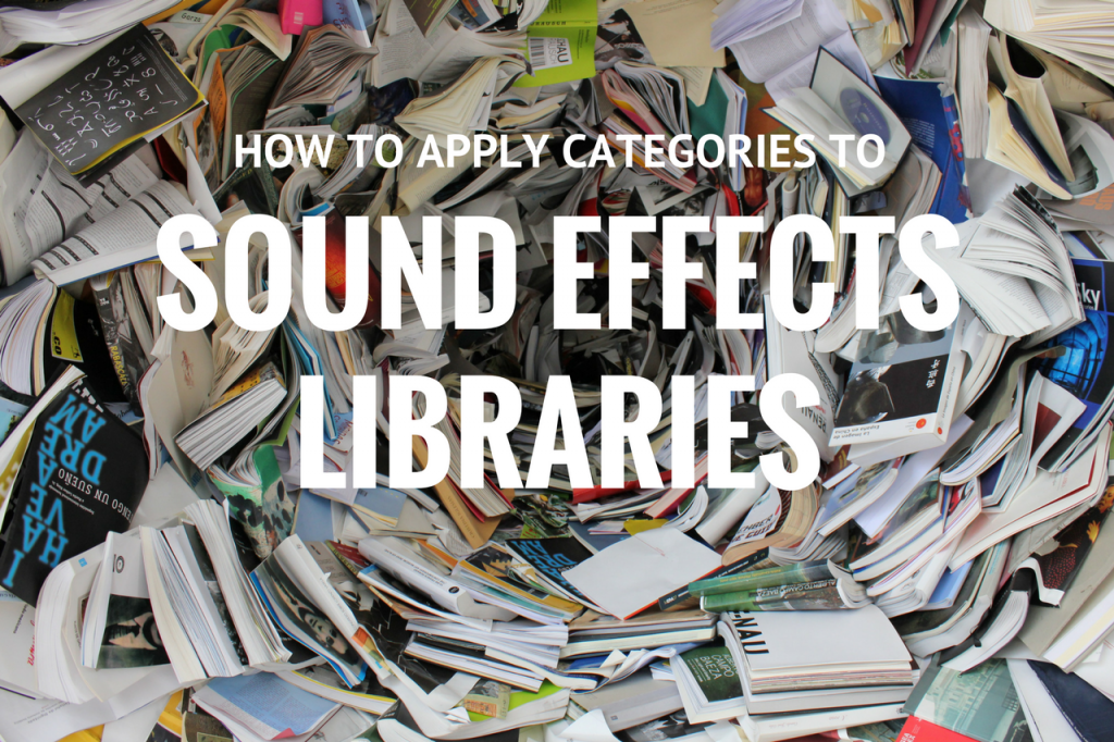 How to Apply Categories to Sound Effect Libraries | Creative