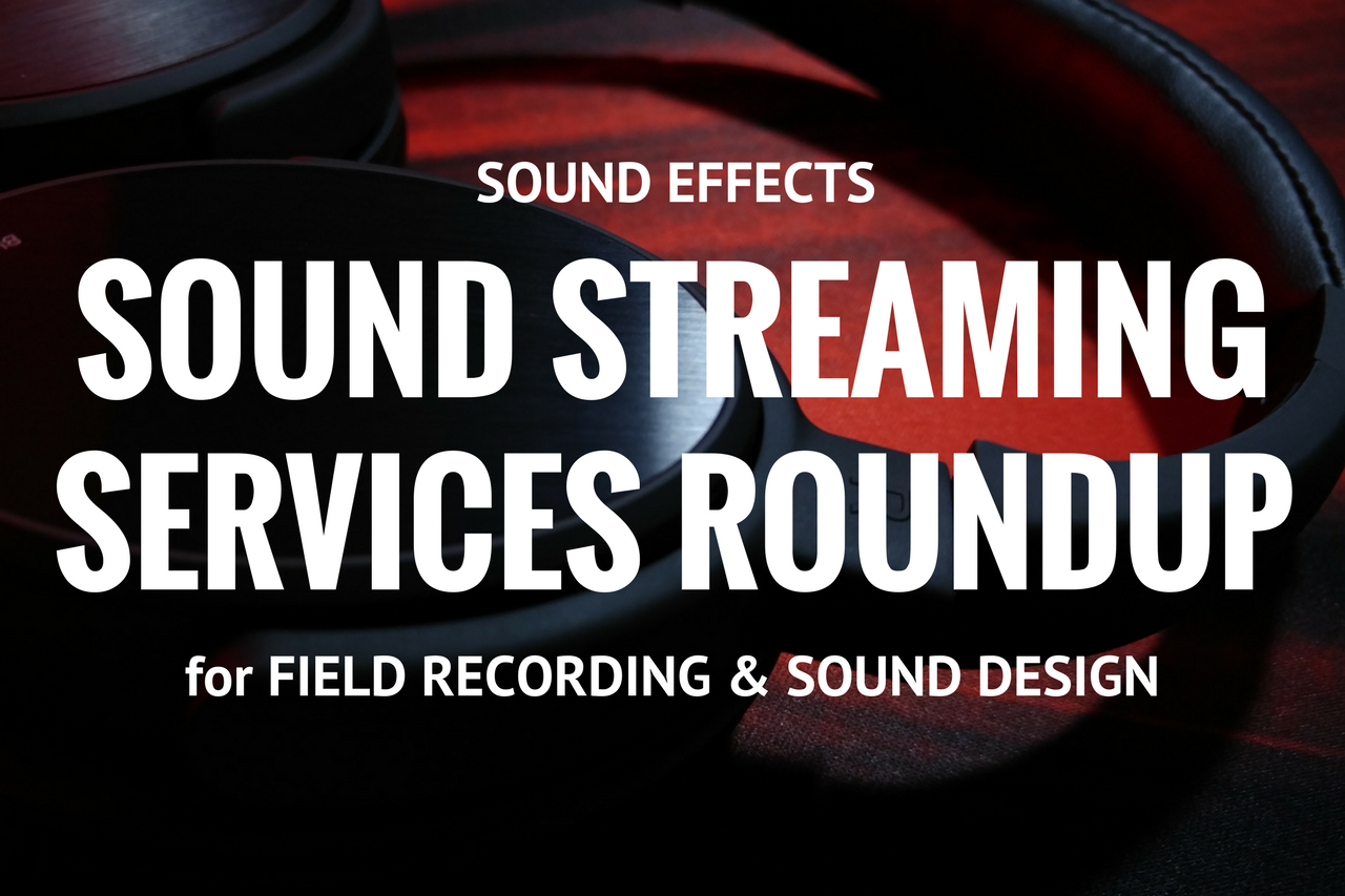 Sound FX Streaming Services Roundup