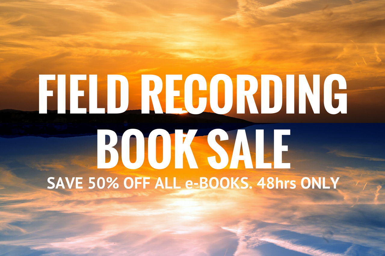 Summer Sale: 50% off all Field Recording Books for 48 hrs