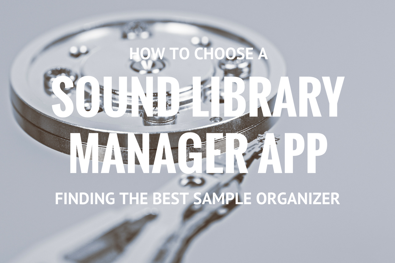 How to Choose A Sound Library Manager App