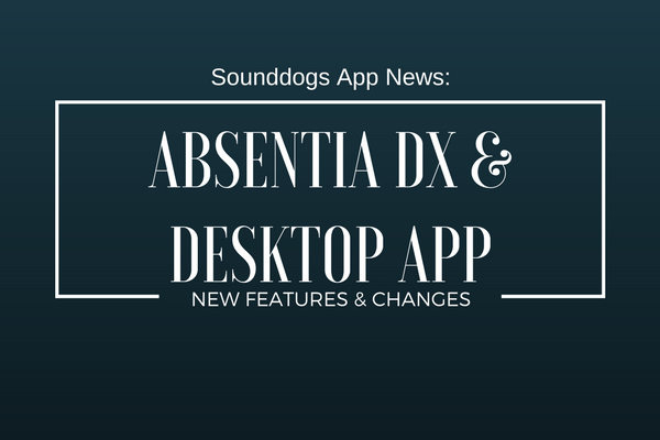Sounddogs App Updates: Absentia and Desktop App News